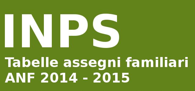 Tabelle assegni familiari ANF 2014 - 2015