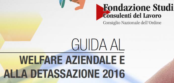Fondazione Studi: il Welfare aziendale e la detassazione 2016