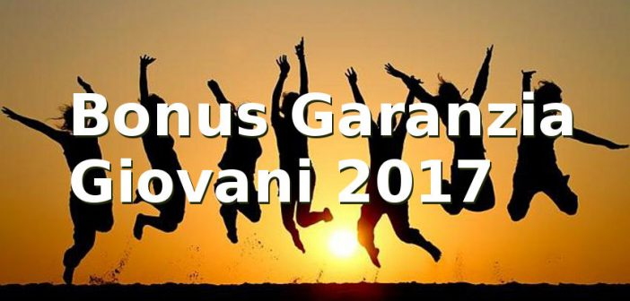 Bonus Garanzia Giovani 2017