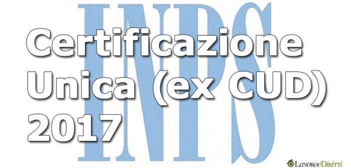 Certificazione unica 2017 inps ex cud disponibile online tutte le informazioni - Certificazione lavoro autonomo provvigioni e redditi diversi causale a ...