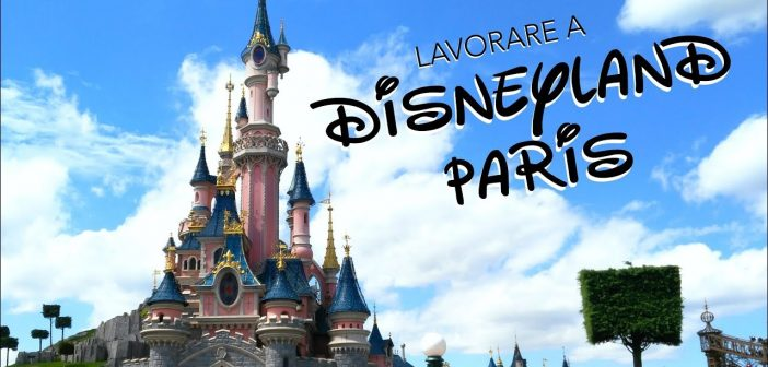 Lavorare a Disneyland Paris: Nuove assunzioni a tempo indeterminato
